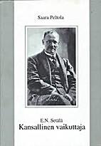 E. N. Setälä, kansallinen vaikuttaja.…