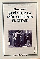 Seriatciyla Mucadelenin El Kitabi by Ilhan…