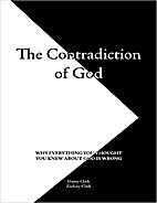The Contradiction of God by Danny Clark