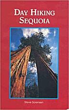 Day Hiking Sequoia by Steve Sorensen