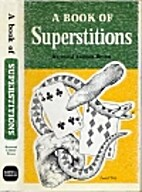 A book of superstitions by Raymond…
