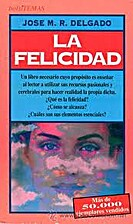 La felicidad by Delgado José M R
