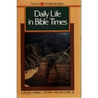 Daily Life in Bible Times (Nelson handbook…