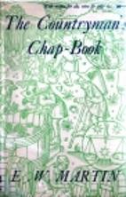 The Countryman's Chap-Book by E. W. Martin