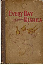 Every-day dishes and every-day work by E. E.…