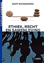 Ethiek, recht en samenleving by Bart…