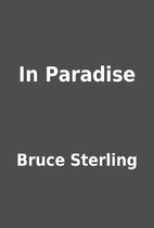 In Paradise by Bruce Sterling