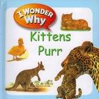 I Wonder Why Kittens Purr by Dynamo Editors
