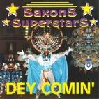 Dey comin' [sound recording] by Saxon…