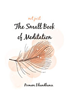 not just The Small Book of Meditation