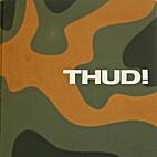 THUD! The USAF F-105 Thunderchief by Roy E.…