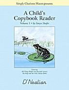 A Child's Copybook Reader, Volume 1,…