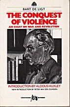 The Conquest of Violence: An Essay on War…