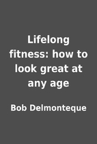 Lifelong fitness: how to look great at any…