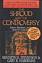 The Shroud and the Controversy by Kenneth E.…
