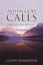 When God Calls Will You Trust Me Now? by…