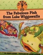 The Fabulous Fish from Lake Wiggawalla (Is…
