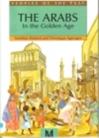 The Arabs In The Golden Age (Peoples of the…