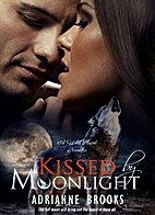 KISSED by MOONLIGHT by Adrianne Brooks