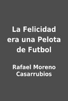 La Felicidad era una Pelota de Futbol by…