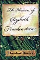 The Memoirs of Elizabeth Frankenstein by…