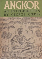 Angkor : an introduction by George Coedès