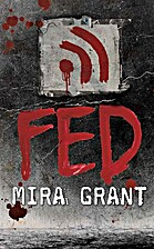 Fed by Mira Grant