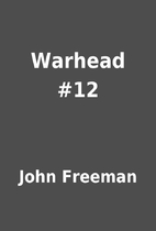 Warhead #12 by John Freeman