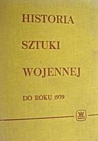 Historia sztuki wojennej do 1939 r. by…