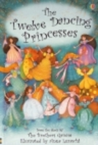 The Twelve Dancing Princesses by Emma…