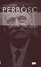 Lo libre dels ausèls by Antonin Perbòsc