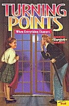 Turning Points: When Everything Changes…