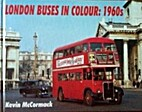 London Buses in Colour by Kevin McCormack