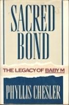 Sacred Bond by Phyllis Chesler
