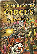 A History of the Circus in America by George…