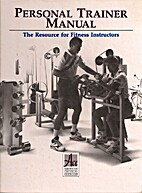 Personal Trainer Manual: The Resource for…