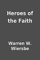 Heroes of the Faith by Warren W. Wiersbe