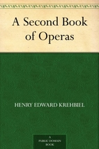 A Second Book of Operas by Henry Edward…