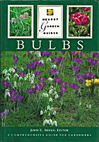 Hearst Garden Guides: Bulbs by John E. Bryan