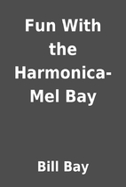 Fun With the Harmonica-Mel Bay by Bill Bay
