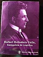 Rafael Heliodoro Valle, Humanista de America…