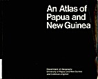 An atlas of Papua and New Guinea, 1st ed.…