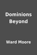 Dominions Beyond by Ward Moore