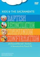 Kids & The Sacraments Baptism Reconciliation…