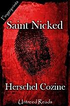 Saint Nicked by Herschel Cozine