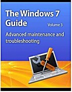 The Windows 7 Guide: Advanced Maintenance…