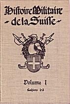 Histoire militaire de la Suisse 4 volumes…
