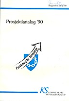 Prosjektkatalog '90. Rapport nr. R-1/90.…
