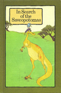 In Search Of The Saveopotomas (A Serendipity Book) - Stephen Cosgrove