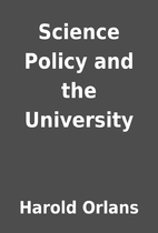 Science Policy and the University by Harold…